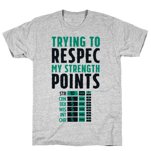Trying to Respec My Strength Points  Mens T-Shirt