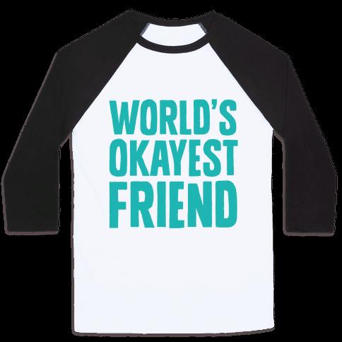 World's Okayest Friend Baseball Tee