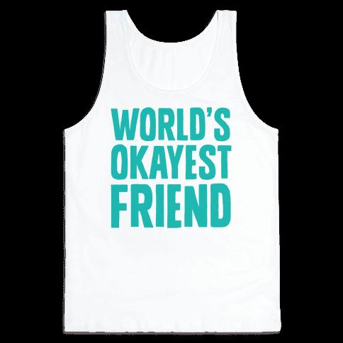 World's Okayest Friend Tank Top