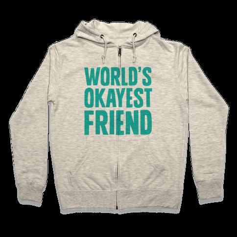 World's Okayest Friend Zip Hoodie