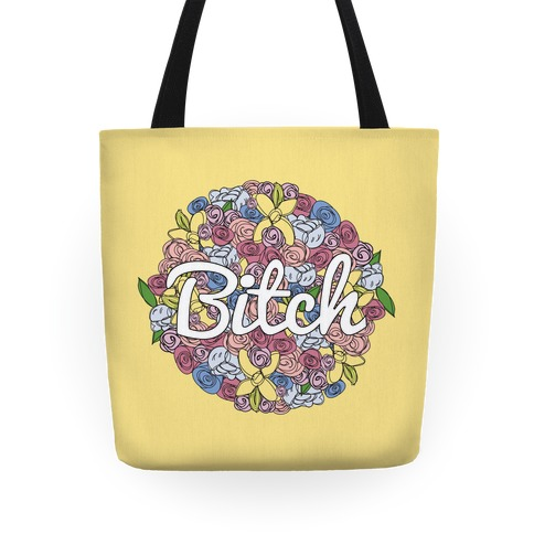 Floral Bitch Tote
