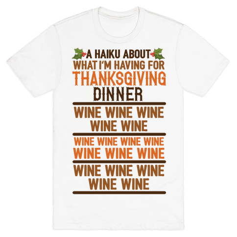 A Haiku About What I'm Having For Thanksgiving Dinner: Wine