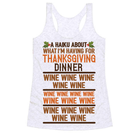A Haiku About What I'm Having For Thanksgiving Dinner: Wine Racerback Tank Top