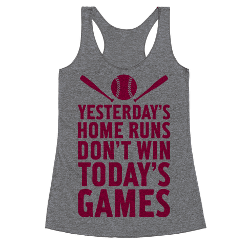 Yesterday's Home Runs Racerback Tank Top