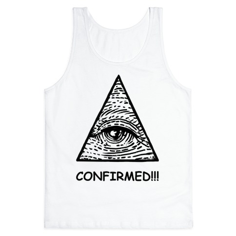 Illuminati CONFIRMED! Tank Top