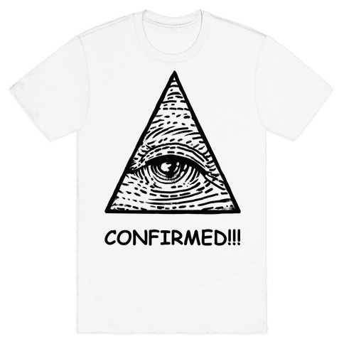 Illuminati CONFIRMED! Mens T-Shirt