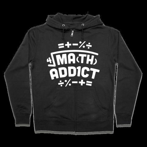 Math Addict  Zip Hoodie