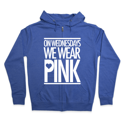 On Wednesdays We Wear Pink Zip Hoodie