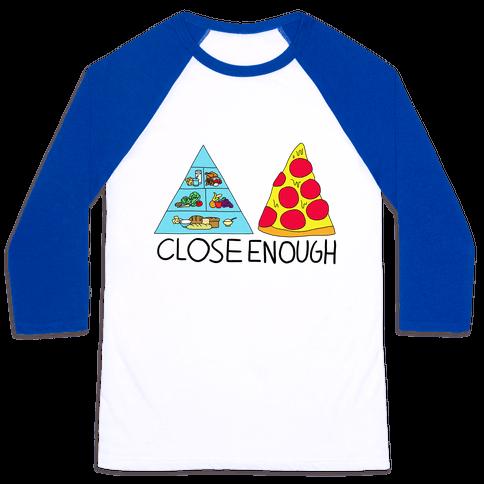 Pizza Pyramid (Close Enough) Baseball Tee