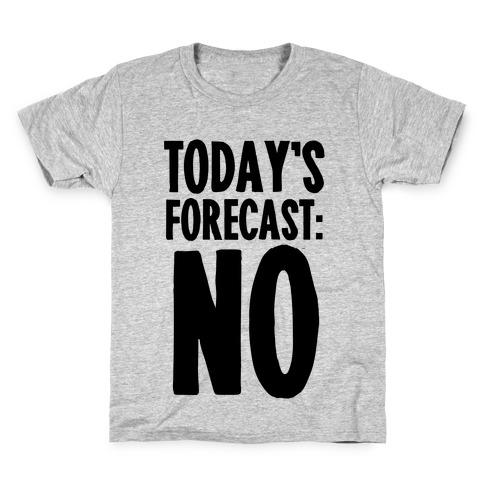 Today's Forecast: NO Kids T-Shirt