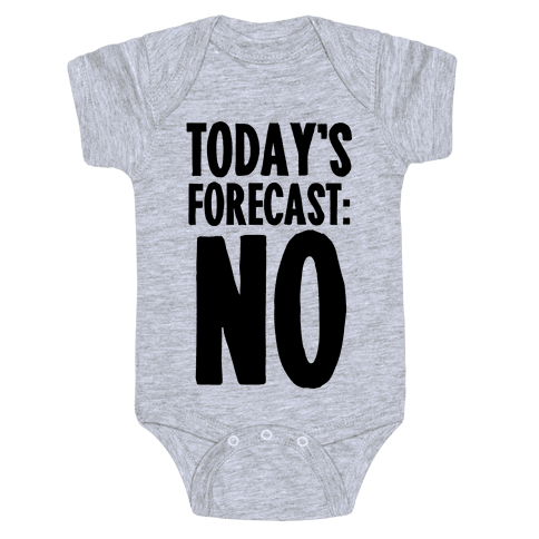 Today's Forecast: NO Baby Onesy