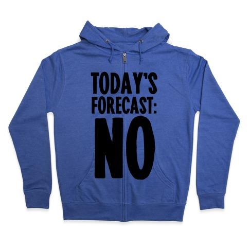 Today's Forecast: NO Zip Hoodie