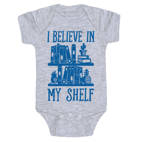I Believe In My Shelf Baby Onesy