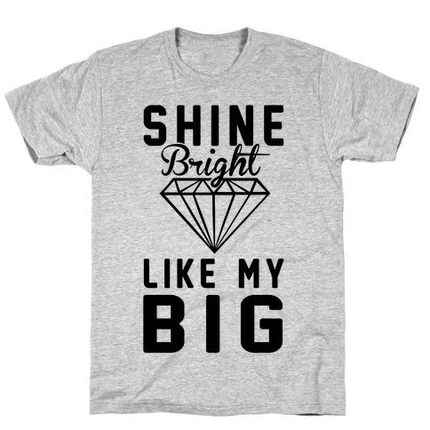 Shine Bright Like My Big T-Shirt