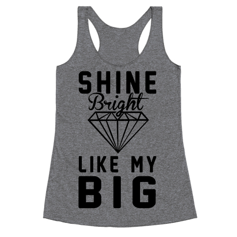 Shine Bright Like My Big Racerback Tank Top