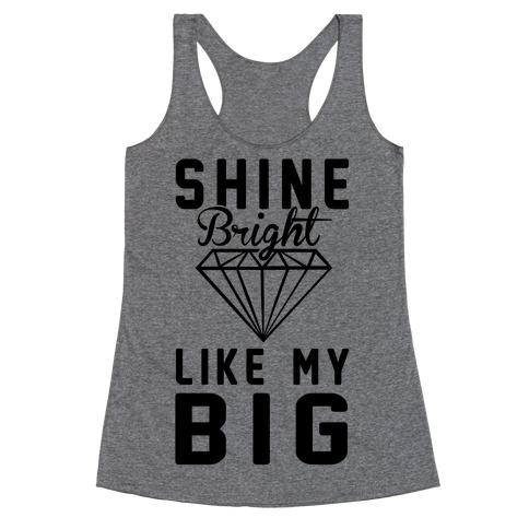 Shine Bright Like My Big Racerback Tank Top