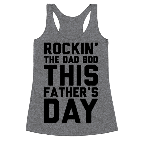 Rockin' The Dad Bod This Father's Day Racerback Tank Top