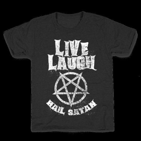 Live Laugh Hail Satan Kids T-Shirt