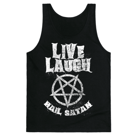 Live Laugh Hail Satan Tank Top
