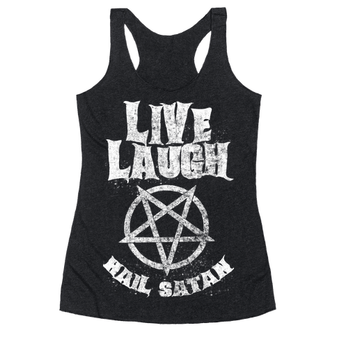 Live Laugh Hail Satan Racerback Tank Top