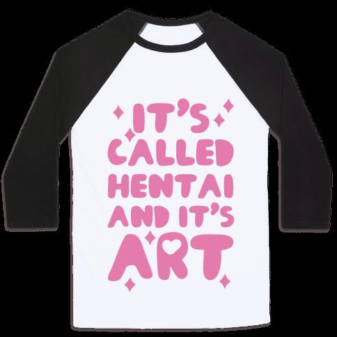 It's Called Hentai and it's Art Baseball Tee