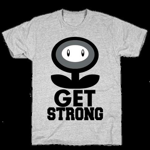 Get Strong Mens T-Shirt
