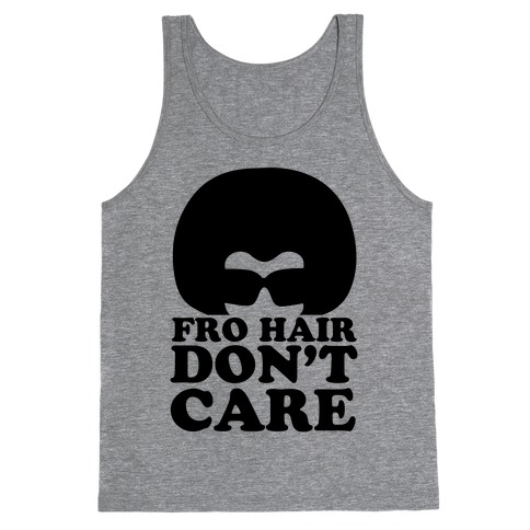 Fro Hair Don't Care Tank Top