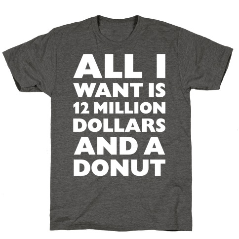 12 Million Dollars And A Donut T-Shirt