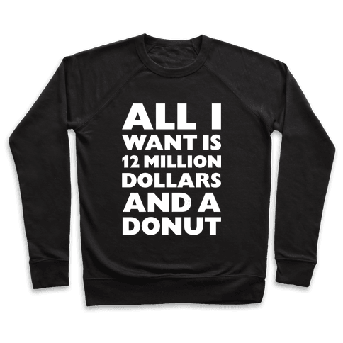 12 Million Dollars And A Donut Pullover
