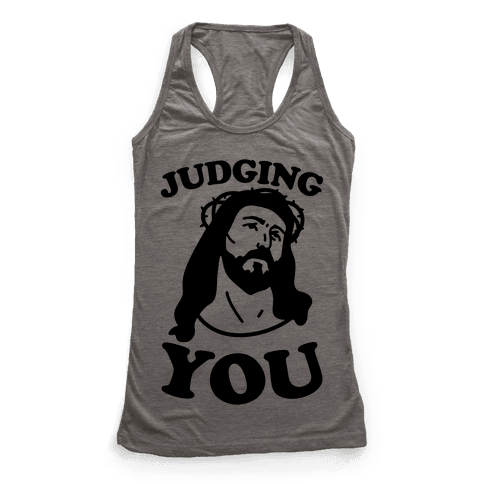 Judging You Jesus Racerback Tank Top
