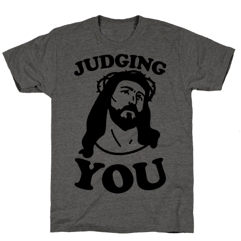 Judging You Jesus Mens T-Shirt