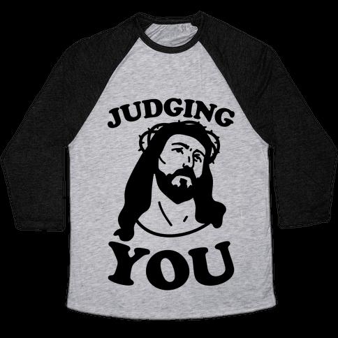 Judging You Jesus Baseball Tee