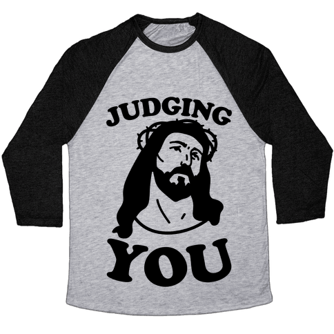 Judging You Jesus Baseball Tee