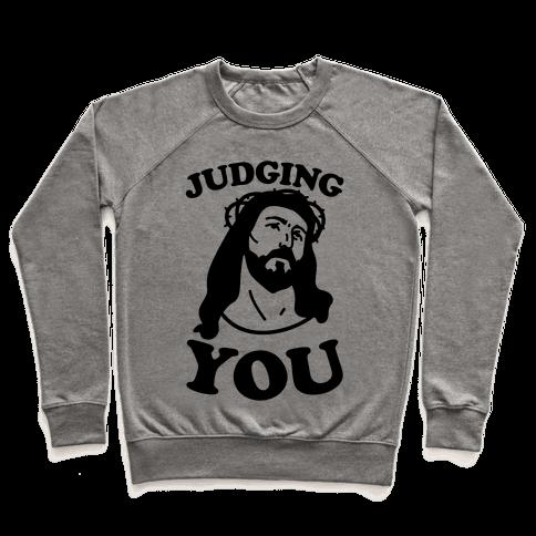 Judging You Jesus Pullover