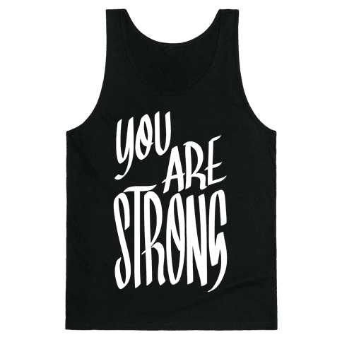 You Are Strong Tank Top