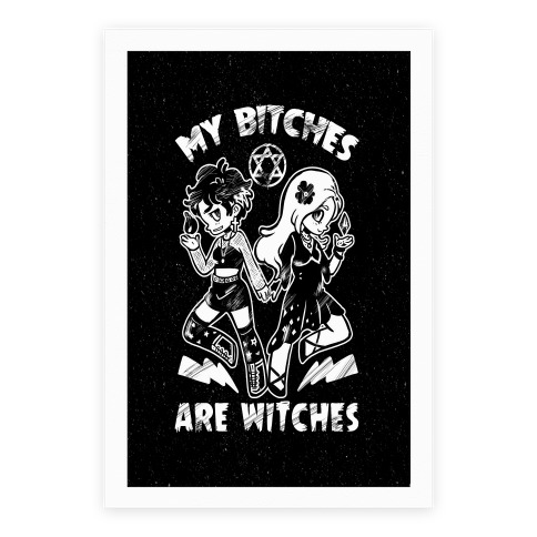 My Bitches Are Witches Poster