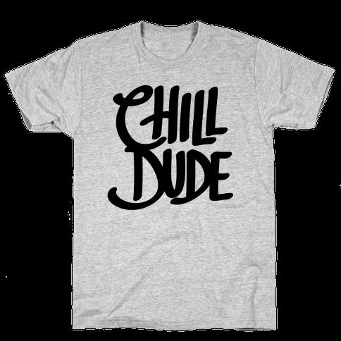 Chill Dude Mens T-Shirt
