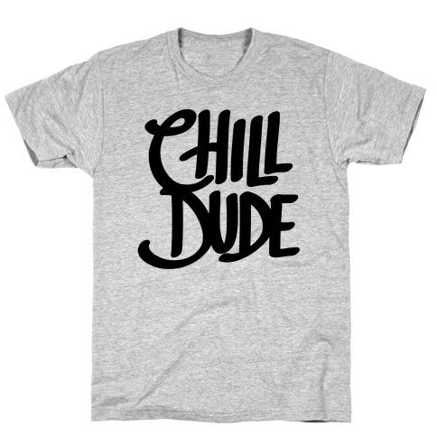 Chill Dude T-Shirt
