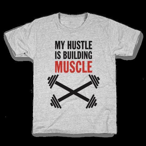 My Hustle Is Building Muscle (Tank) Kids T-Shirt
