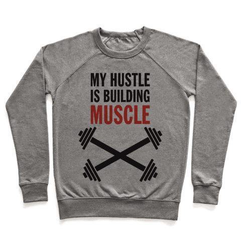 My Hustle Is Building Muscle (Tank) Pullover