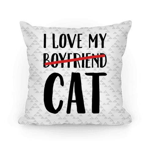 I Love My Boyfriend (Cat) Pillow