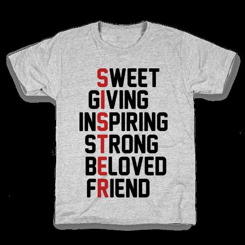 Sweet Giving Inspiring Strong Beloved Friend - Sister Kids T-Shirt