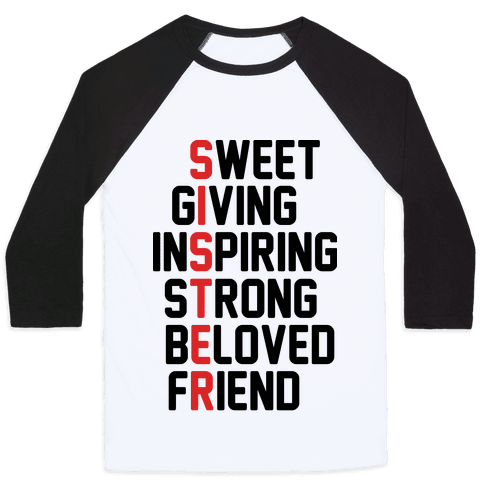 Sweet Giving Inspiring Strong Beloved Friend - Sister Baseball Tee
