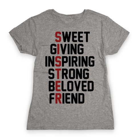 Sweet Giving Inspiring Strong Beloved Friend - Sister Womens T-Shirt