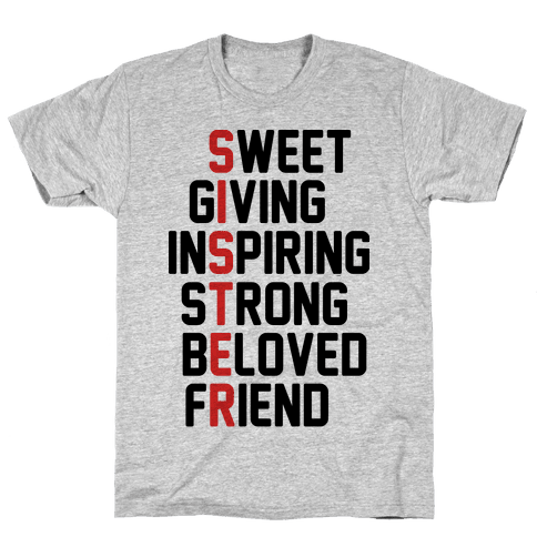 Sweet Giving Inspiring Strong Beloved Friend - Sister Mens T-Shirt