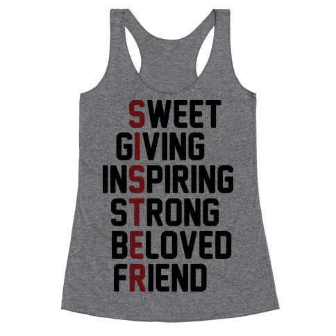 Sweet Giving Inspiring Strong Beloved Friend - Sister Racerback Tank Top