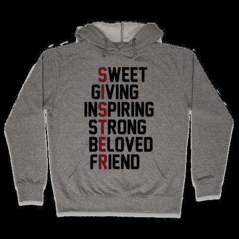 Sweet Giving Inspiring Strong Beloved Friend - Sister Hooded Sweatshirt