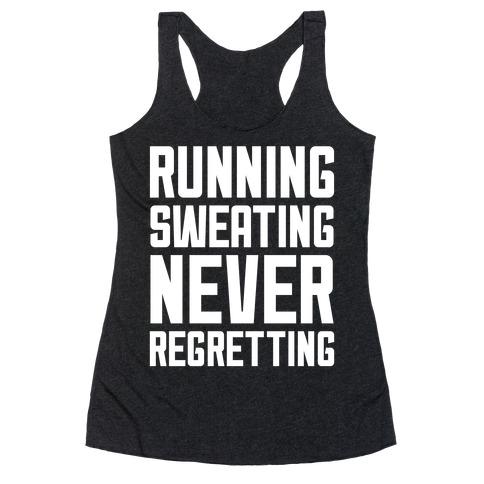 Running, Sweating, Never Regretting Racerback Tank Top