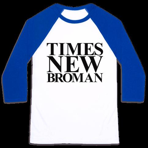 Times New Broman Baseball Tee