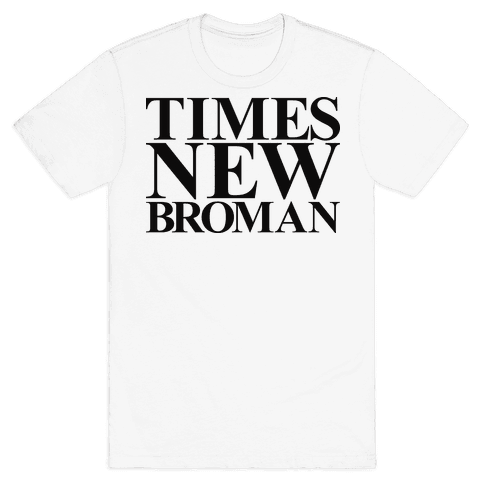 Times New Broman Mens T-Shirt